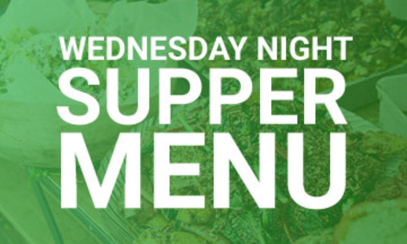 Wednesday Night Supper Menu – February 20 – Support Mission Trips